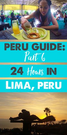 Peru Guide Part 6: How to Spend 24 Hours in Lima