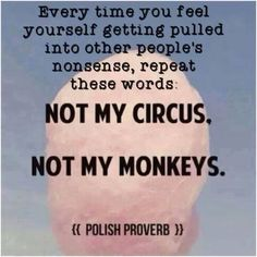 Not my circus, not my monkeys..