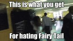 I need to do this to my best friend. She said fairy tail is for kids, is stupid, and that the characters suck. That is my regular school day. Yayyyyyy! >: