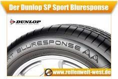 Der Dunlop-SP SPort Bluresponse. Unschlagbar im Preis-Leistungsverhältnis