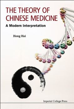 The Theory of Chinese Medicine A Modern Explanation