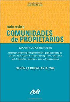 Todo sobre comunidades de propietarios (Spanish Edition): Infante, Julia: 9781644610992: Amazon.com: Books - De Vecchi Ediciones - DVE - Editorial Devecchi - DVE Publishing - DVE Ediciones
