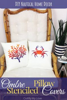 Here are super easy step by step instructions for you to DIY a nautical home decor on a budget: Stunning ombre stenciled pillow cases for you to recre Stenciled Pillows, Decorative Pillows, Diy Pillow Covers, Pillow Cases, Upcycled Home Decor, Diy Home Decor, Diy Quotes, Decor Crafts, Home Crafts