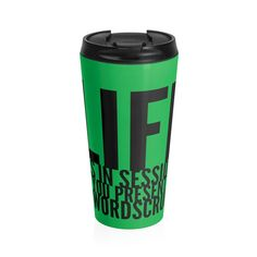 """ Life is in session"" Stainless Steel Travel Mug"