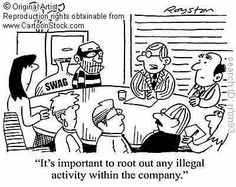 'It's important to root out any illegal activity within the company.' by Royston Robertson