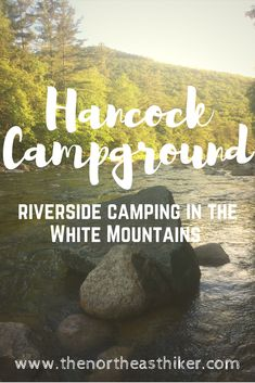 Hancock Campground – Car Camping in the White Mountains - My Outdoorr Camping With Kids, Family Camping, Tent Camping, Campsite, Camping Gear, Outdoor Camping, Camping Storage, Camping Stuff, Backpacking