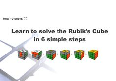 The easiest Rubik's Cube solution. You only have to learn 6 moves. We divide the Rubik's Cube into 7 layers and solve each group not messing up the solved pieces