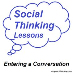 Social Thinking Lessons How to Enter a Conversation Social Skills Autism, Social Skills Lessons, Social Skills Activities, Teaching Social Skills, Speech Therapy Activities, Life Skills, Play Therapy, Coping Skills, Therapy Ideas