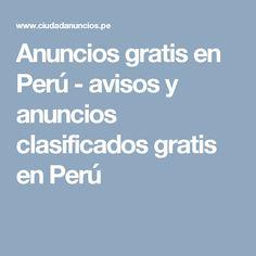 Anuncios gratis en Perú - avisos y anuncios clasificados gratis en Perú