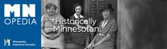 The Minnesota Historical Society has a variety of digital primary resources, including objects, photos, oral histories, letters and more.