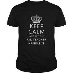 P E Teacher Keep Calm and Let The P E Teacher Handle it T Shirts, Hoodies. Check…