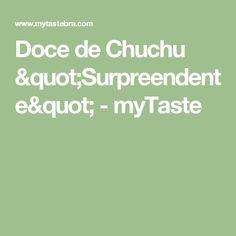 """Doce de Chuchu """"Surpreendente"""" - myTaste"""