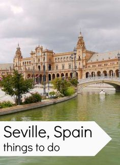 11 Things To See & Do In Seville, Spain - did everything but the river cruise :)                                                                                                                                                                                 More