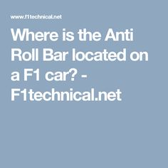 Where is the Anti Roll Bar located on a F1 car? - F1technical.net