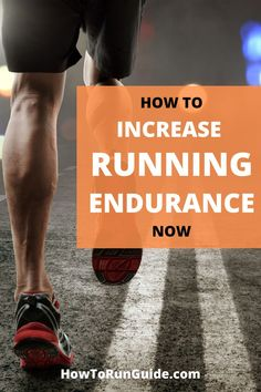This contains: How to Increase Running Endurance Now Learn To Run, How To Start Running, How To Run Faster, Running Motivation, Fitness Motivation, Long Distance Running Tips, Muscle Building Tips, Workout At Work, Workout Plan For Beginners
