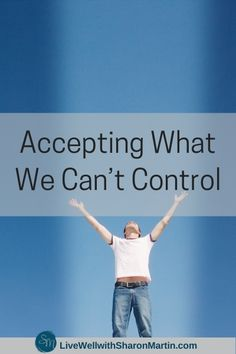 Accepting What We Can't Control - Live Well with Sharon Martin Circle Of Control, Sharon Martin, Codependency Recovery, Dropping Out Of College, Feeling Frustrated, Ending A Relationship, Self Discipline, Keep Fighting, Try Harder
