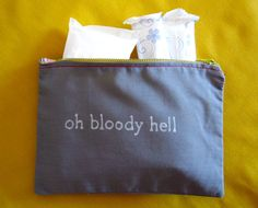 "Indiscreet ""oh bloody hell"" Zip Pouch for Tampons, Menstrual Pads, Feminine Products. $12.00, via Etsy."
