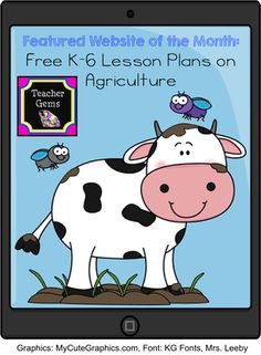 Featured Website of the Month on Teacher Gems: Free K-6 Lesson Plans on Agriculture covering Math, Science, Social Studies, Language Arts & Health!
