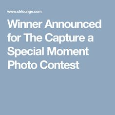 Winner Announced for The Capture a Special Moment Photo Contest Photo Contest, Wedding Blog, In This Moment, Pageant Photography, Photography Challenge