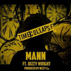 "Music: Mann - Time Collapse ft. Dizzy Wright @Preeti Mann @Deshawn Moyo- http://getmybuzzup.com/wp-content/uploads/2013/10/artworks-000061292345-iq4k9q-t500x500.jpg- http://getmybuzzup.com/mann-time-collapse-ft-dizzy-wright/-  Mann – Time Collapse ft. Dizzy Wright By Amber B Los Angeles rapper Mann exploded on the scene a few years back with his 50 Cent assisted ""Buzzin"", as well as his Snoop Dogg assisted ""The Mack"", backed by thumping JR Rotem"