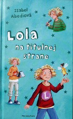V tejto detskej knihe si prečítaš , aký titulok napísala Lola do školských novín .