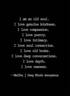 Anonymous deep quotes about life i️ am an old soul a concinnity of words, p Old Soul Quotes, Life Quotes Love, True Quotes, Quotes To Live By, Qoutes, Gypsy Soul Quotes, Deep Quotes, Poetry Quotes, Words Quotes