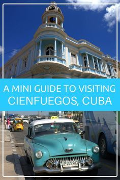 A Mini Guide to Visiting Cienfuegos, Cuba
