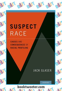 """See the Tweet Splash for """"Suspect Race: Causes and Consequences of Racial Profiling"""" by Jack Glaser on BookTweeter #bktwtr"""