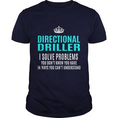 DIRECTIONAL DRILLER T-Shirts, Hoodies. ADD TO CART ==► https://www.sunfrog.com/LifeStyle/DIRECTIONAL-DRILLER-102707431-Navy-Blue-Guys.html?id=41382