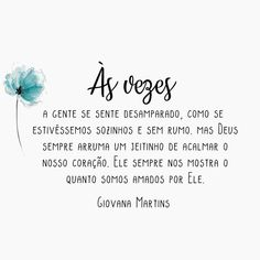 """2,167 curtidas, 9 comentários - GIOVANA MARTINS 🌻 (@almacomfrases_) no Instagram: """"Deus sempre acalma o nosso coração! ❤"""" Motivational Phrases, Praise The Lords, Jesus Loves Me, God Is Good, Quote Of The Day, Be Kind To Yourself, Blessed Quotes, Sweet Quotes, Pai"""