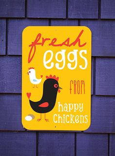 Fresh Eggs From Happy Chickens Coop Sign ( yellow). $34.95, via Etsy.