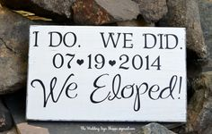 Wedding Decor Wedding Sign I Do We Did We Eloped Elopement Announcement Just Married Elope Photo Prop Celebration Personalized Wedding Sign