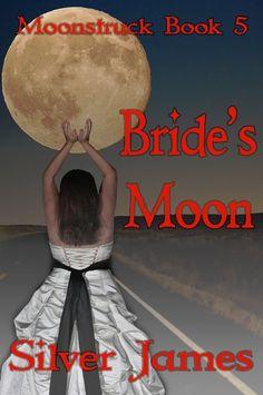 Bride's Moon, Moonstruck book 5 (Amazon)