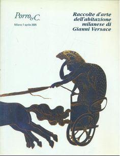 Raccolte d'arte dell'abitazione milanese di Gianni Versace  Editore: Porro & C. morbida  2005 italiano 207 Pag