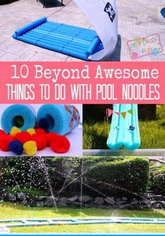 10 Beyond Awesome Things To Do With Pool Noodles