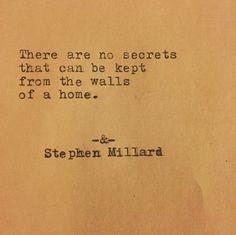 Stephen Millard original poem #originalpoem #poetry #poem #Instagram #instagood #stephenmillard #home #secrets #poemsofpinterest #pinterestpoetry
