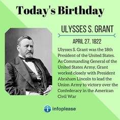 Happy Birthday to Ulysses Grant! Read more at infoplease.com Todays Birthday, Happy Birthday, Union Army, American Civil War, Biography, Read More, Happy Brithday, America Civil War, Urari La Multi Ani