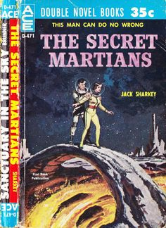 scificovers:  Ace Double D-471:The Secret Martians by Jack Sharkey 1960. Cover art attributed to Ed Valigursky.