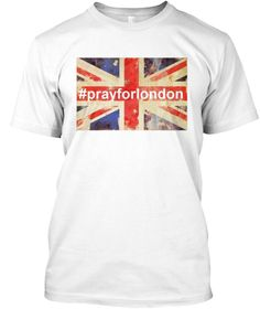 Pray For London T Shirt White T-Shirt Front