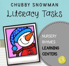 """Here's a center featuring the adorable nursery rhyme poem """"Chubby Little Snowman,"""" plus numerous literacy tasks to support your students! This product is part of a GROWING bundle featuring favorite fingerplay poems and nursery rhymes!"""