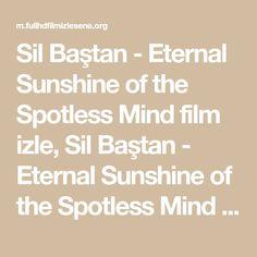 Sil Baştan - Eternal Sunshine of the Spotless Mind film izle, Sil Baştan - Eternal Sunshine of the Spotless Mind full hd izle, türkçe dublaj, hd izle