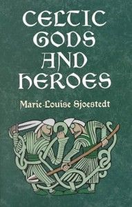 Celtic Gods and Heroes Sjoestedt