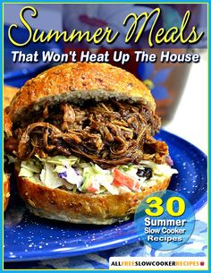 """Summer Meals That Wont Heat Up The House: 30 Summer Slow Cooker Recipes"" Free eCookbook - Forget your oven, and make oven-free summer recipes using your slow cooker with the help of our free eCookbook, Summer Meals That Wont Heat Up The House: 30 Summer Slow Cooker Recipes. This free eCookbook is packed with summertime slow cooker recipes for any occasion, whether you're hosting a social gathering, bringing a dish for a potluck, or planning a summer, weeknight meal."