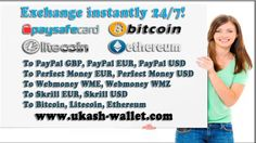 Exchange Bitcoin / Litecoin / Ethereum to PayPal, Perfect Money, Skrill,...