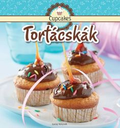 Nagy Mária(Szerk.) - Cupcakes - Tortácskák Cupcakes, Muffin, Breakfast, Desserts, Bookshelves, Food, Products, Morning Coffee, Tailgate Desserts