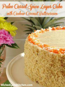 Paleo Carrot Spice Layer Cake with Cashew Coconut Buttercream Recipe