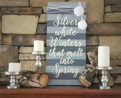 SALE!!!  Silver White Winters that Melt into Spring - Winter wall decor - Hand painted Wooden Sign for Winter by SarahBerryDesigns on Etsy https://www.etsy.com/listing/263617799/sale-silver-white-winters-that-melt-into