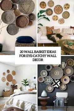 20 Wall Basket Ideas For Eye-Catchy Wall Décor