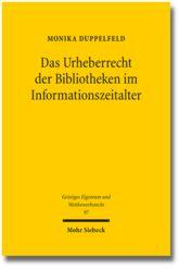 Das Urheberrecht der bibliotheken im informationszeitalter / Monika Duppelfeld