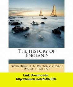 The history of England (9781149403549) David Hume, Tobias George Smollett , ISBN-10: 1149403543  , ISBN-13: 978-1149403549 ,  , tutorials , pdf , ebook , torrent , downloads , rapidshare , filesonic , hotfile , megaupload , fileserve